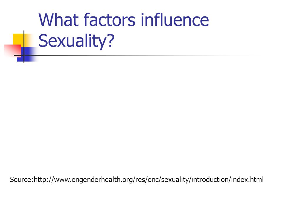 What factors influence Sexuality