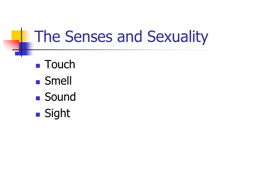 The Senses and Sexuality