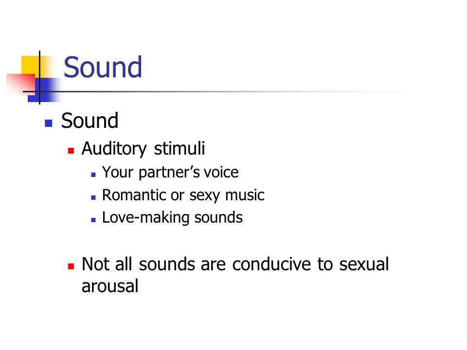 Sound Sound Auditory stimuli