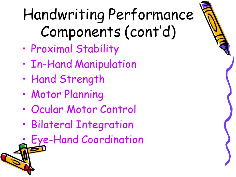 Handwriting Performance Components (cont'd)