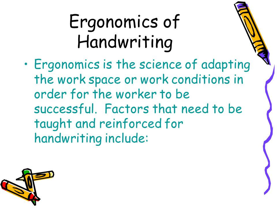 Ergonomics of Handwriting