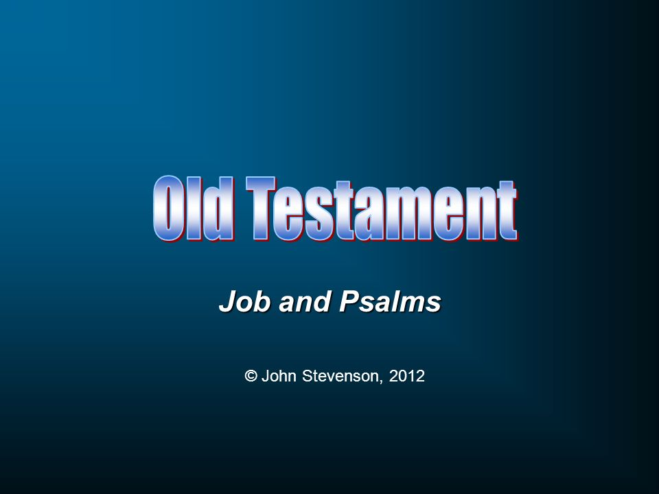 Old Testament Job and Psalms © John Stevenson, 2012