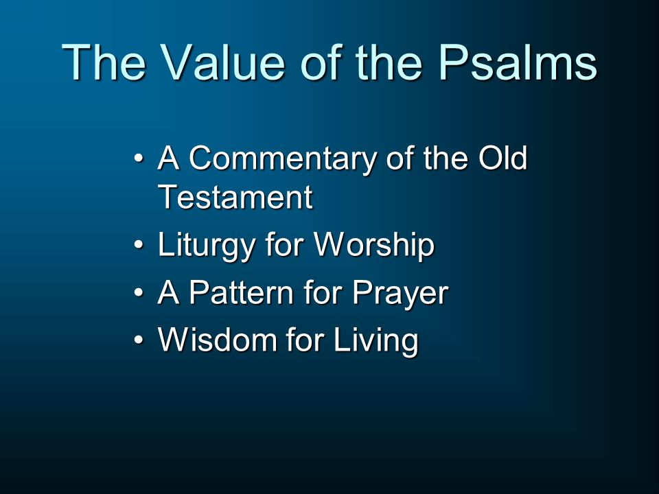 The Value of the Psalms A Commentary of the Old Testament