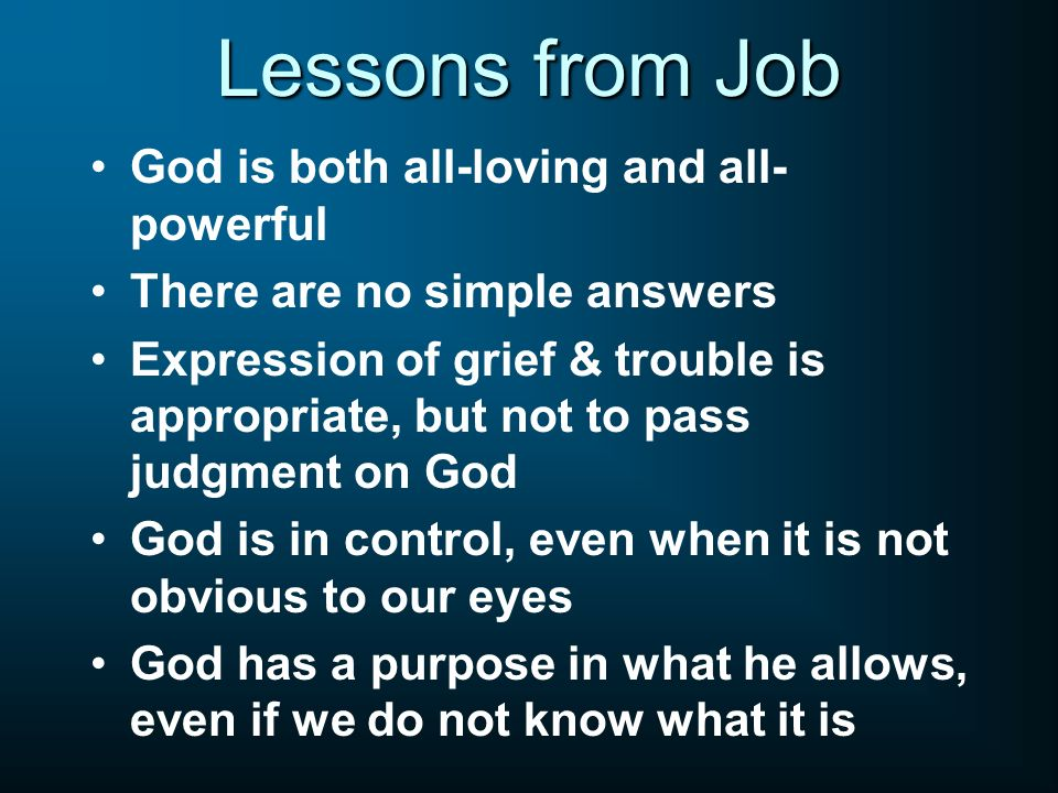 Lessons from Job God is both all-loving and all-powerful