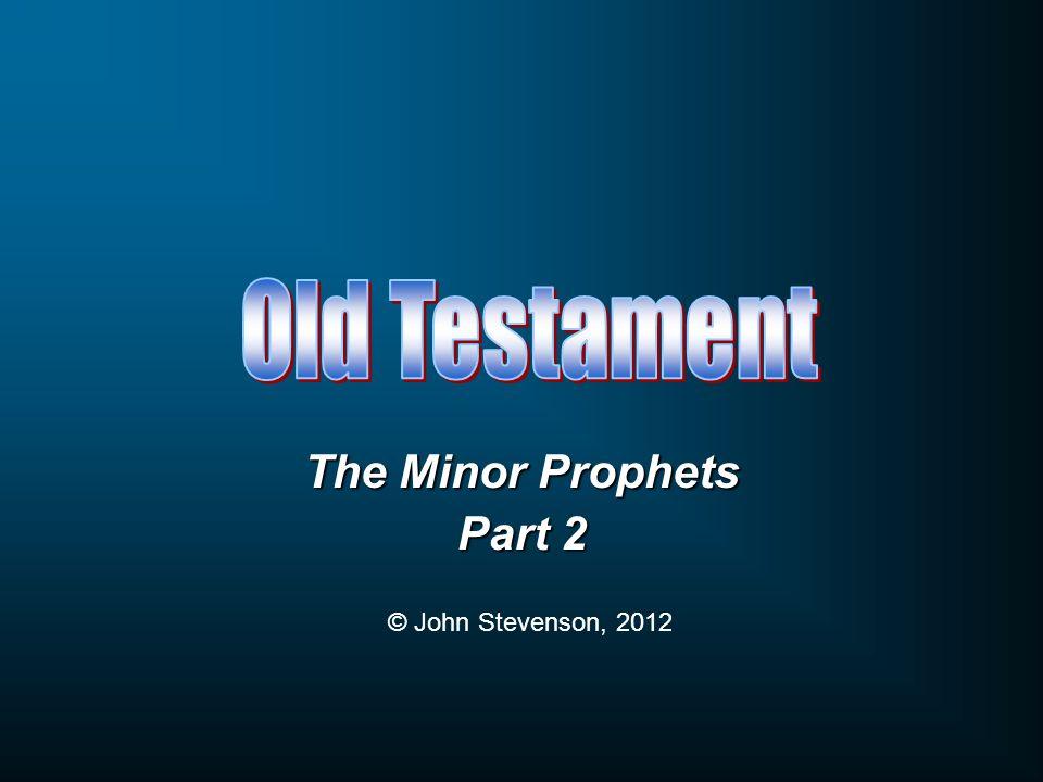 The Minor Prophets Part 2