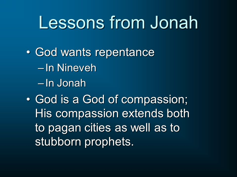 Lessons from Jonah God wants repentance
