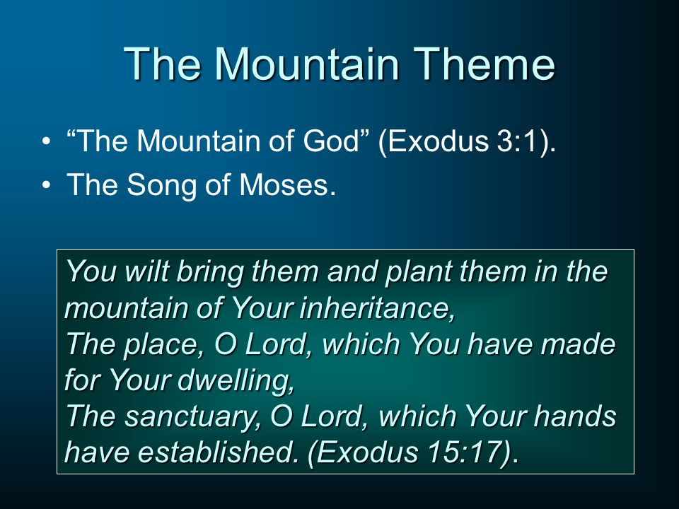 The Mountain Theme The Mountain of God (Exodus 3:1).