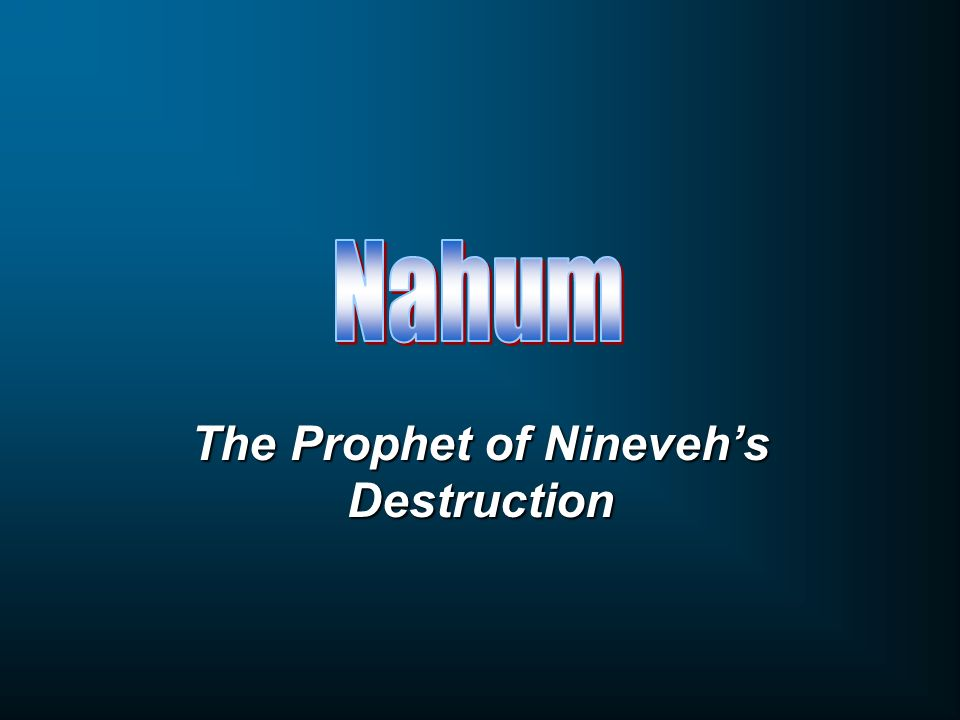 The Prophet of Nineveh's Destruction