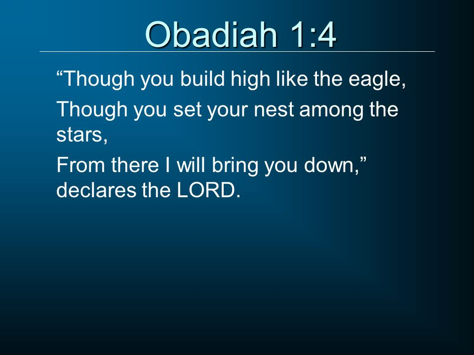 Obadiah 1:4 Though you build high like the eagle,