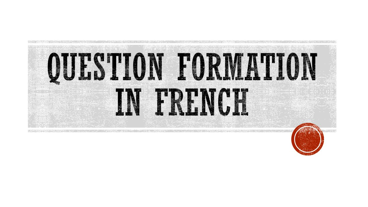 Question formation in French
