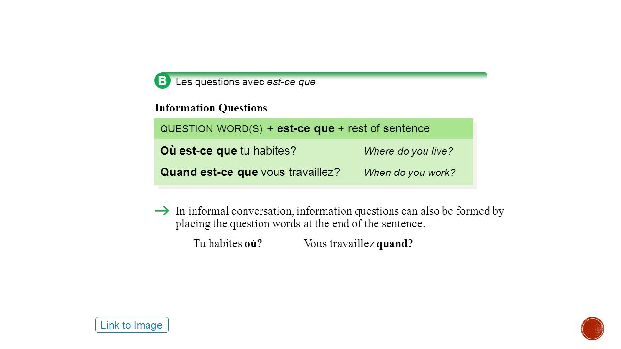 B Information Questions Où est-ce que tu habites Where do you live