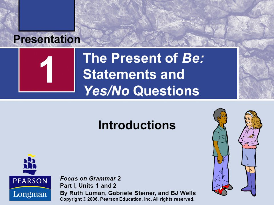The Present of Be: Statements and Yes/No Questions