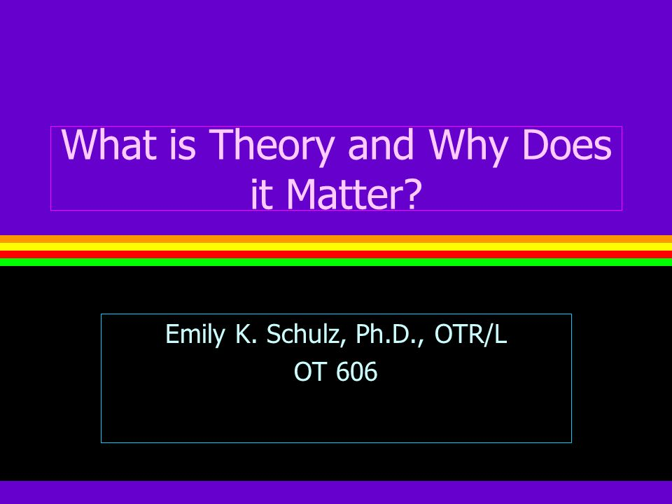 What is Theory and Why Does it Matter