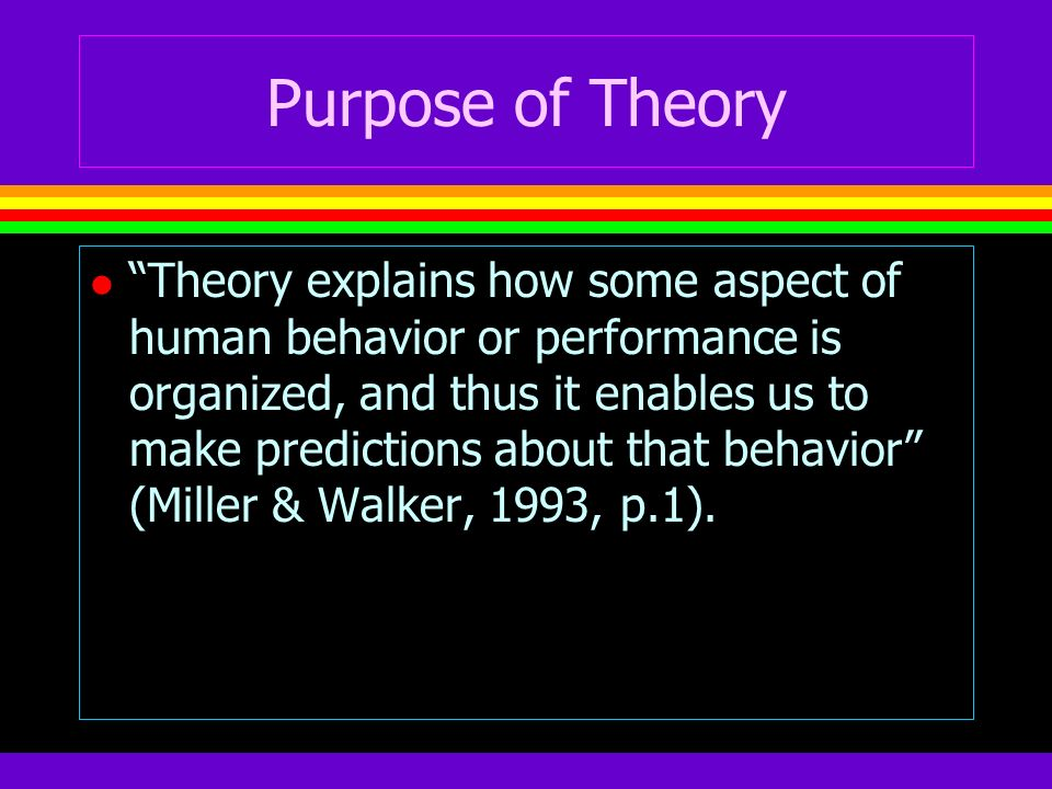 Purpose of Theory