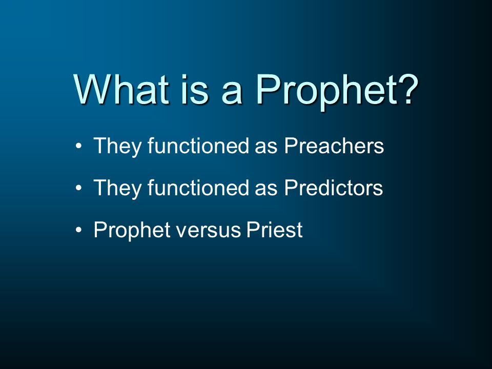 What is a Prophet They functioned as Preachers