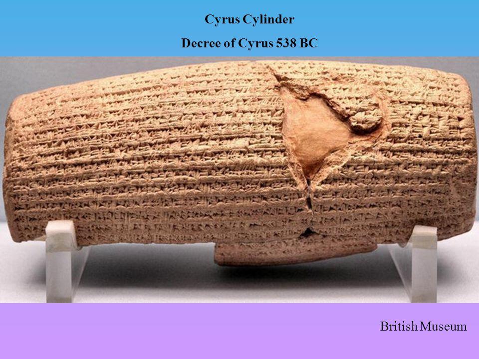Cyrus Cylinder Decree of Cyrus 538 BC British Museum