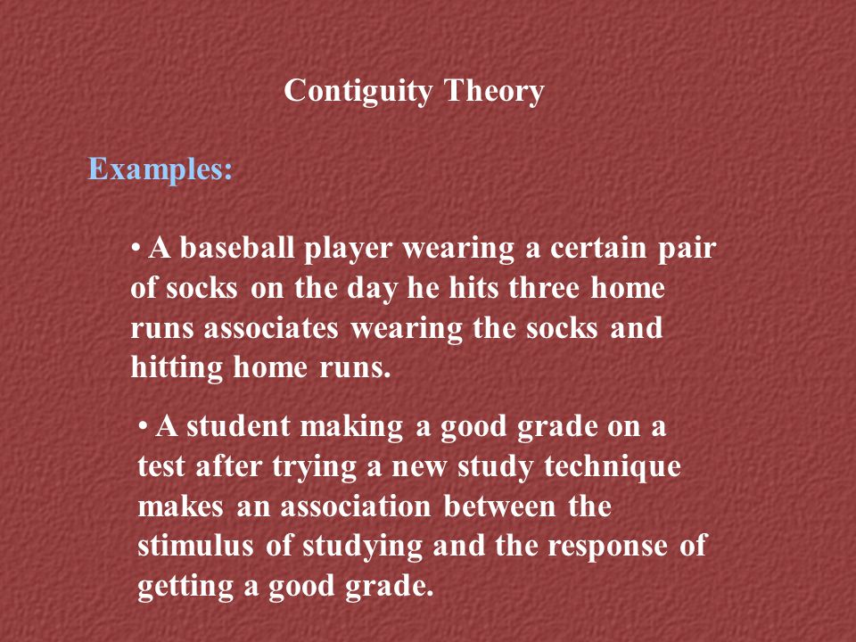 Contiguity Theory Examples: