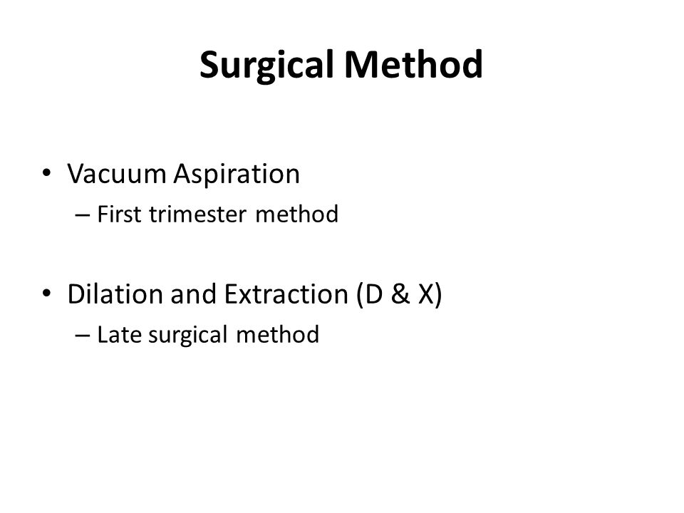 Surgical Method Vacuum Aspiration Dilation and Extraction (D & X)