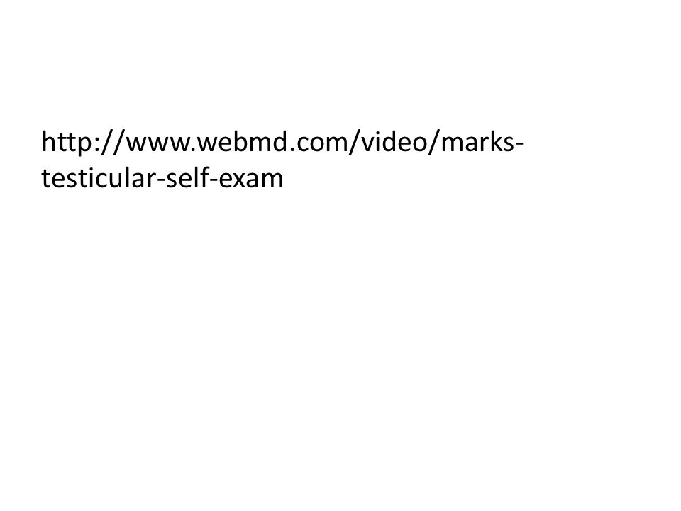 http://www.webmd.com/video/marks-testicular-self-exam