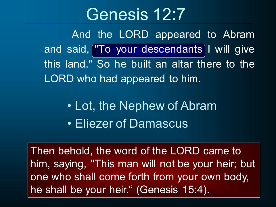 Genesis 12:7 Lot, the Nephew of Abram Eliezer of Damascus