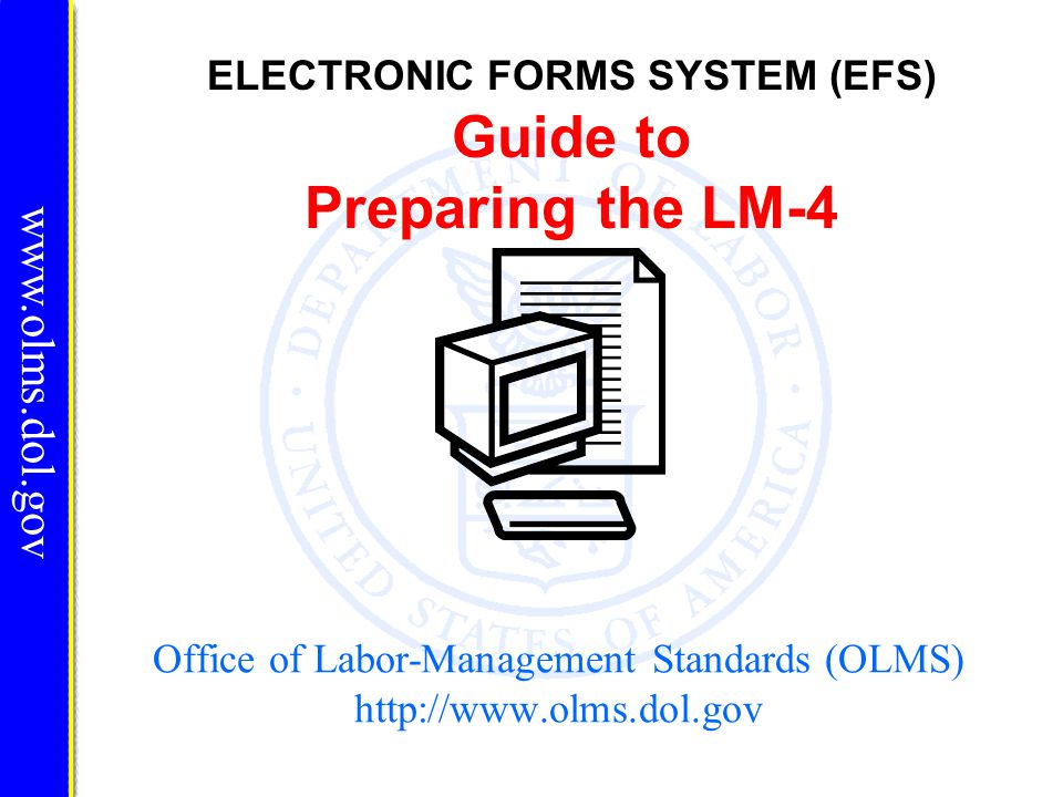Office of Labor-Management Standards (OLMS) http://www.olms.dol.gov