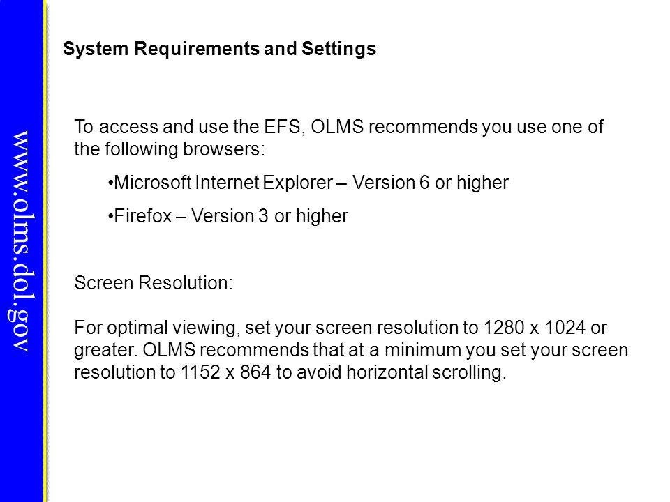www.olms.dol.gov System Requirements and Settings