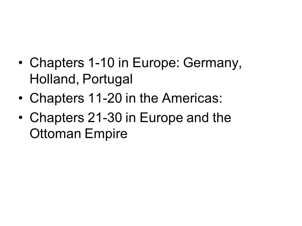 Chapters 1-10 in Europe: Germany, Holland, Portugal