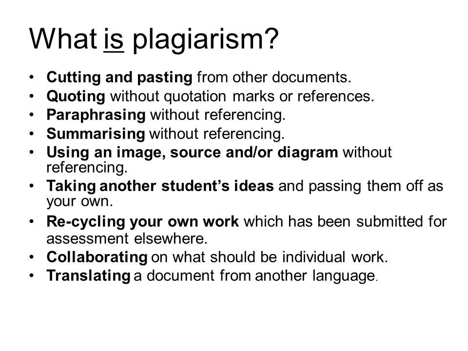 What is plagiarism Cutting and pasting from other documents.