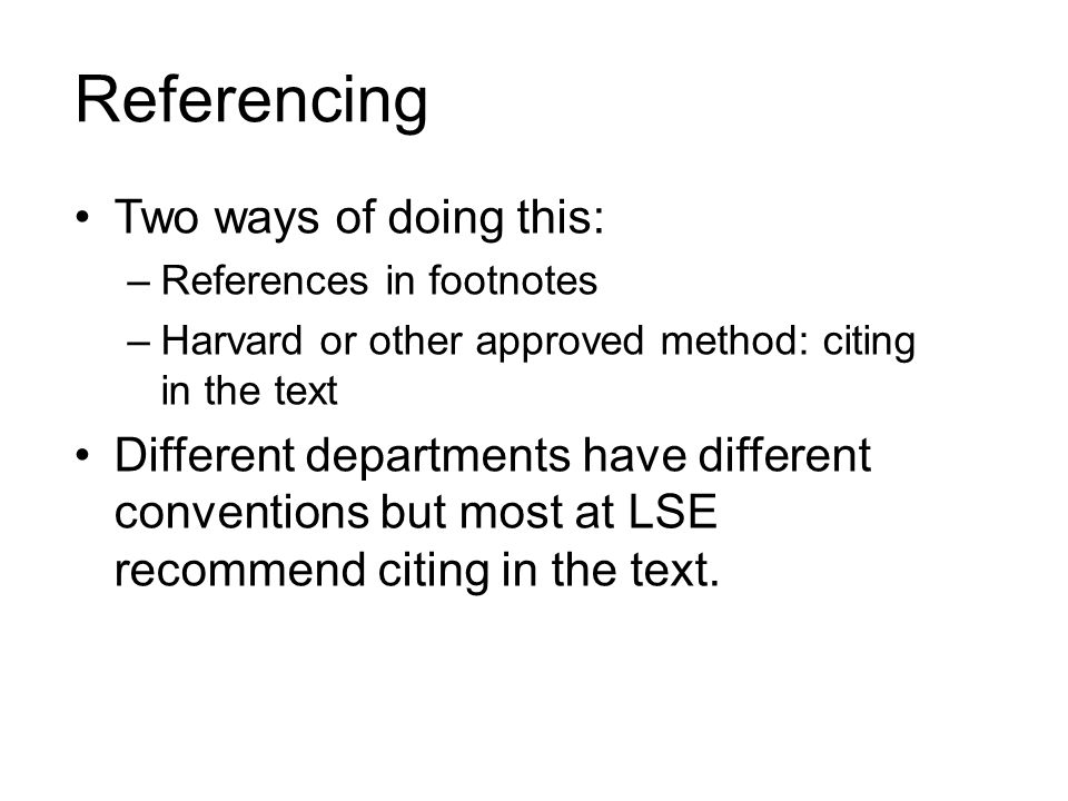 Referencing Two ways of doing this: