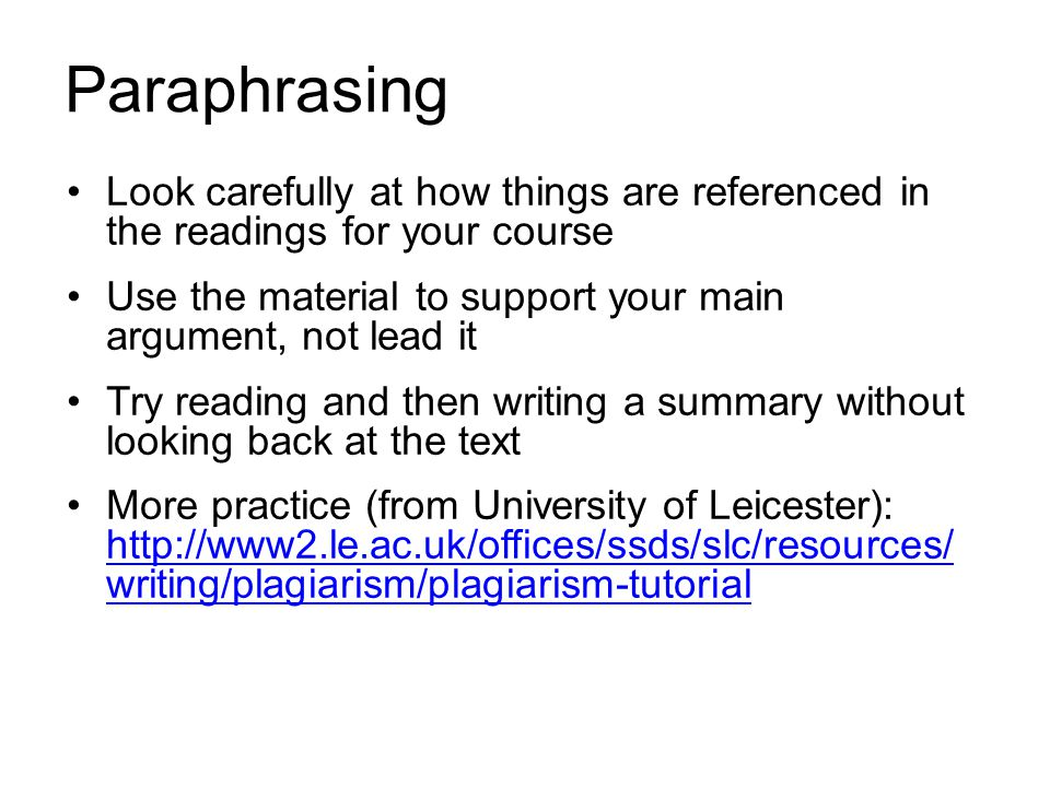 Paraphrasing Look carefully at how things are referenced in the readings for your course.