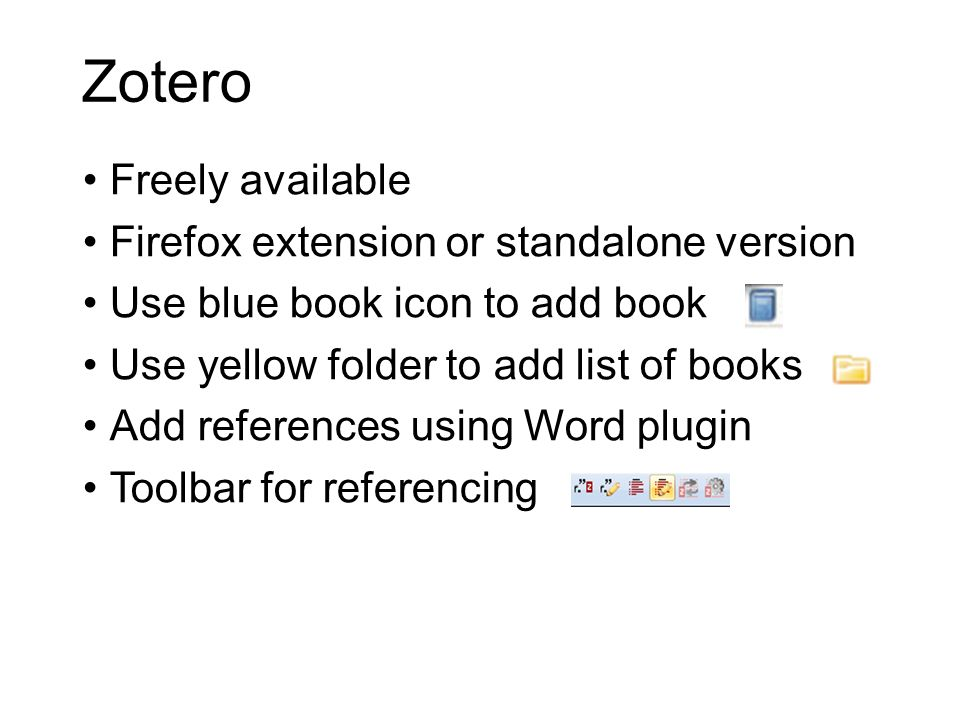 Zotero Freely available Firefox extension or standalone version