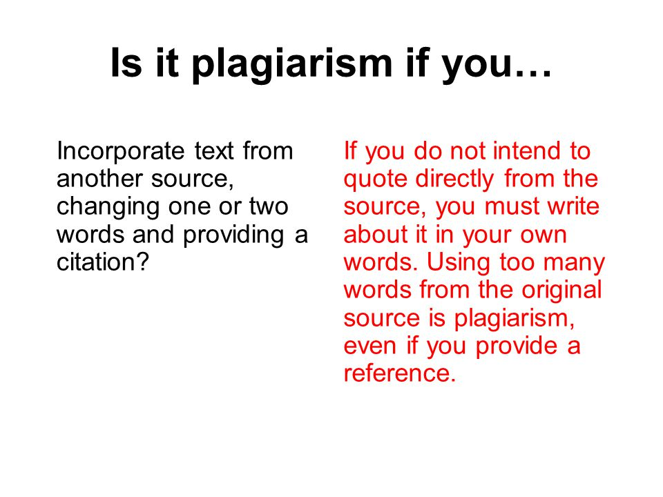 Is it plagiarism if you…