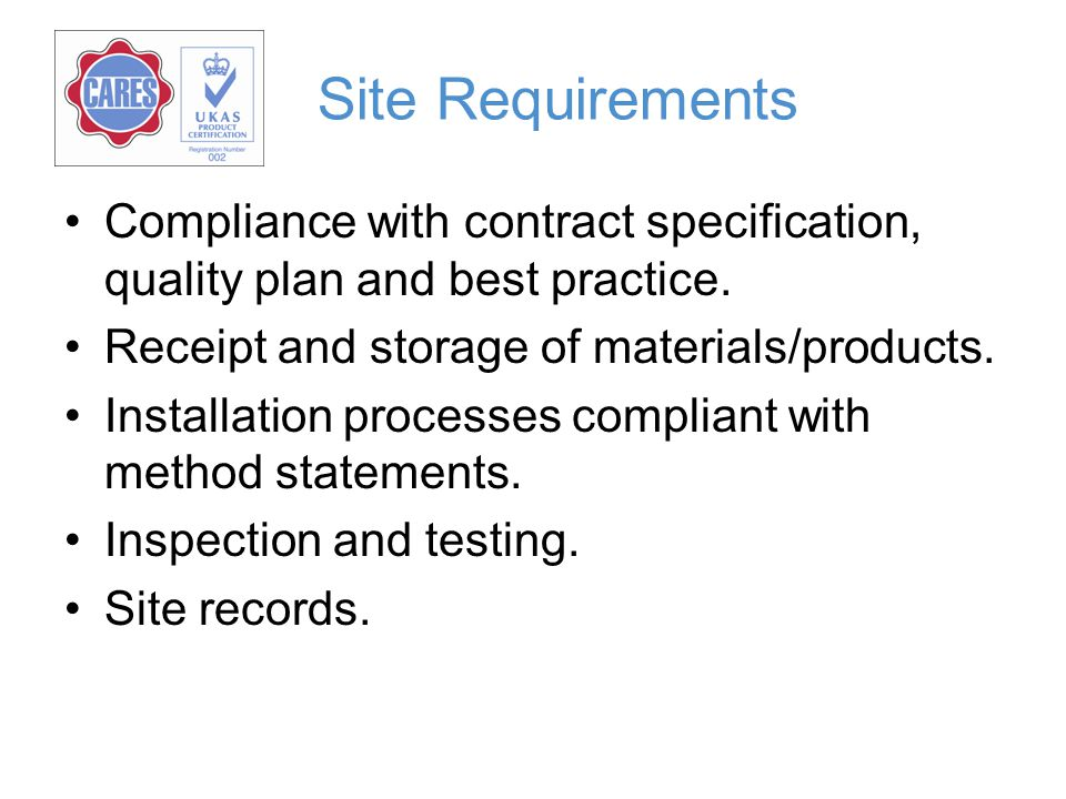 Site Requirements Compliance with contract specification, quality plan and best practice. Receipt and storage of materials/products.