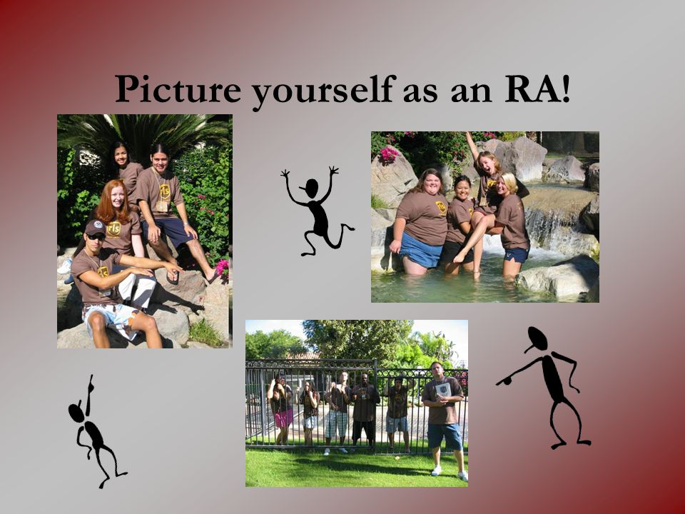 Picture yourself as an RA!