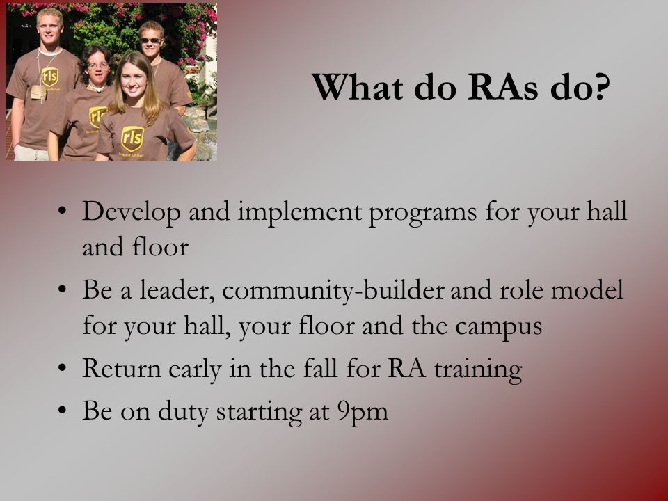 What do RAs do Develop and implement programs for your hall and floor
