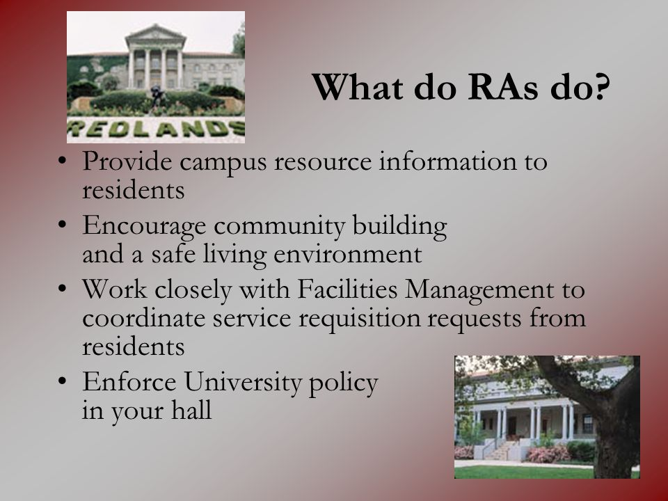 What do RAs do Provide campus resource information to residents