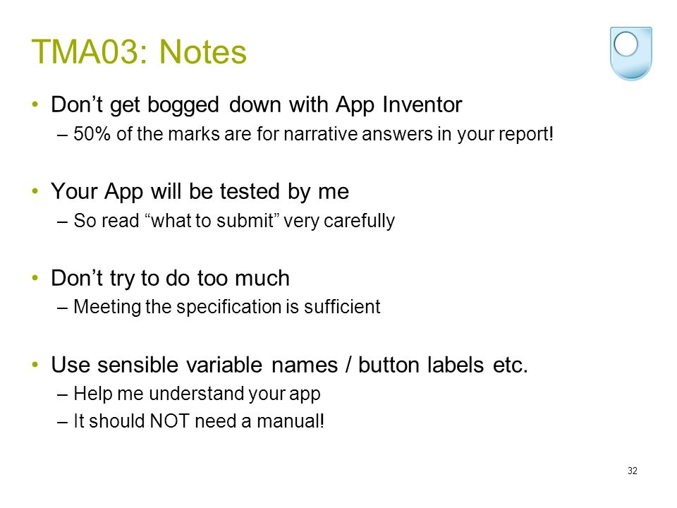 TMA03: Notes Don't get bogged down with App Inventor