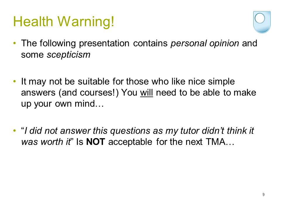 Health Warning! The following presentation contains personal opinion and some scepticism.