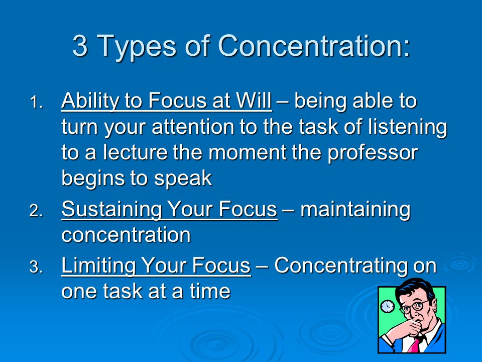 3 Types of Concentration: