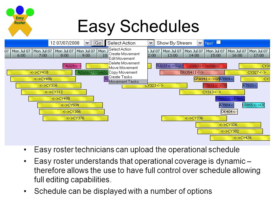 Easy Schedules Easy roster technicians can upload the operational schedule.
