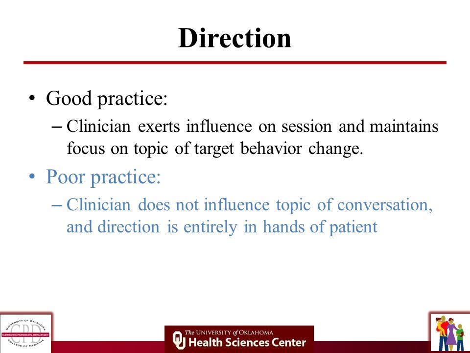 Direction Good practice: Poor practice: