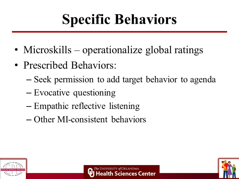Specific Behaviors Microskills – operationalize global ratings