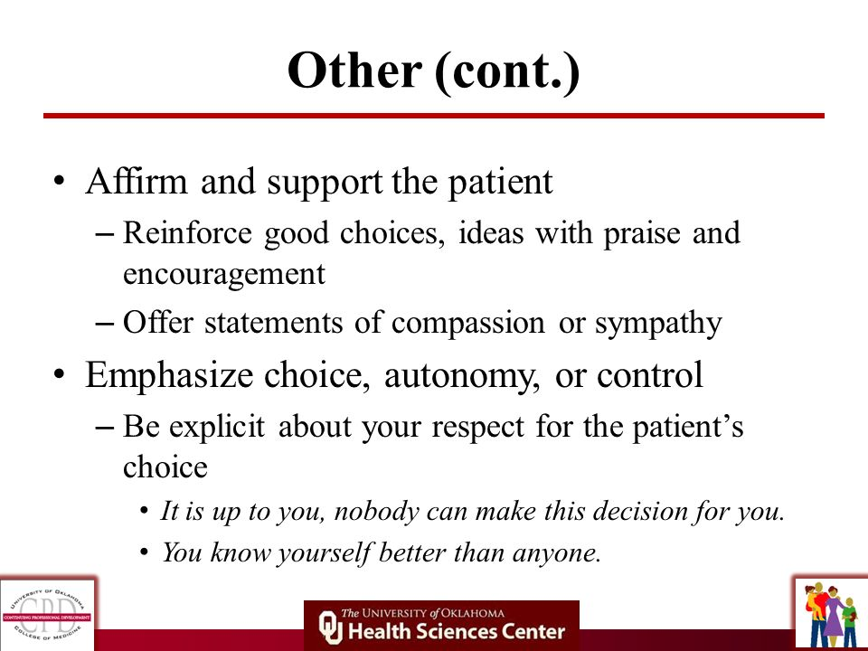 Other (cont.) Affirm and support the patient
