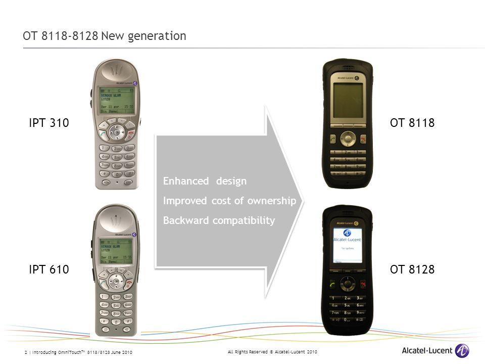 OT 8118-8128 New generation IPT 310 OT 8118 IPT 610 OT 8128