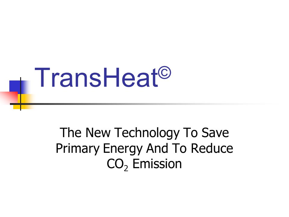 The New Technology To Save Primary Energy And To Reduce CO2 Emission