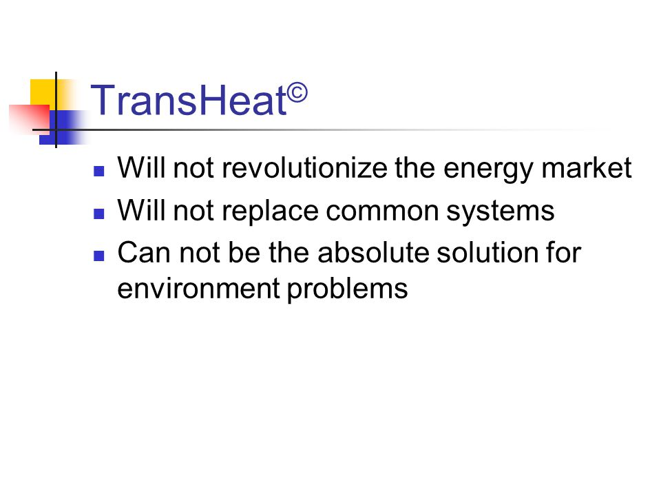 TransHeat© Will not revolutionize the energy market