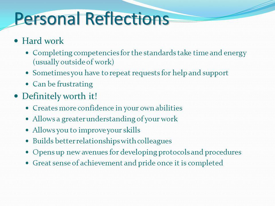 Personal Reflections Hard work Definitely worth it!