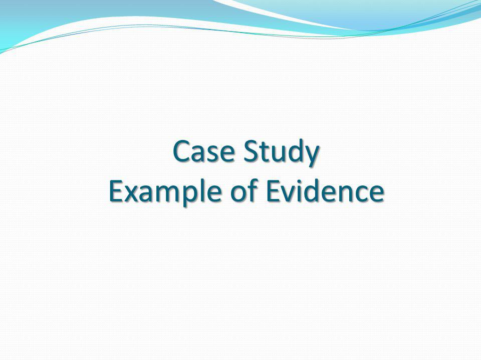 Case Study Example of Evidence