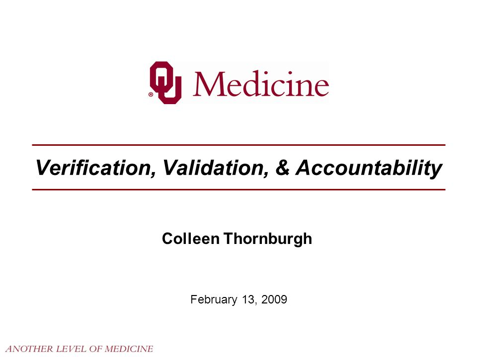 Verification, Validation, & Accountability