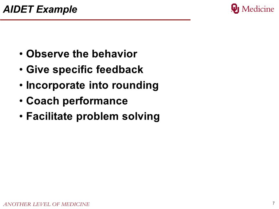 Give specific feedback Incorporate into rounding Coach performance